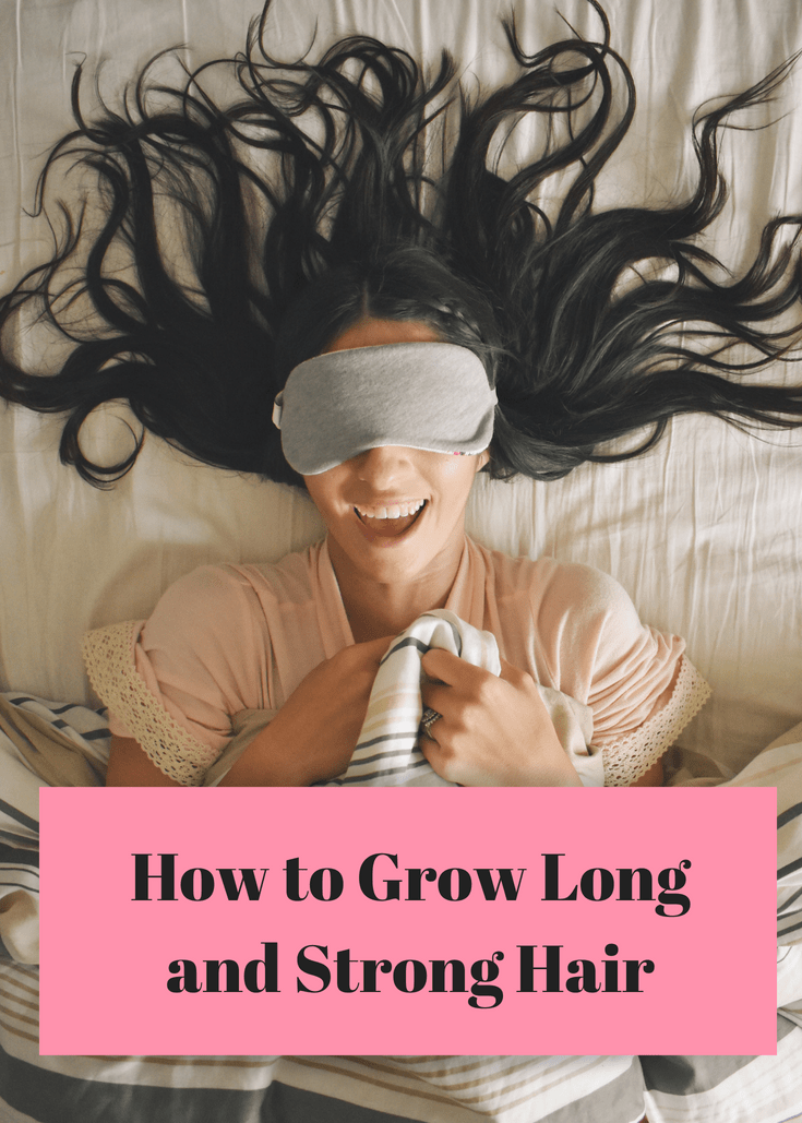 How to Grow Long and Strong Hair